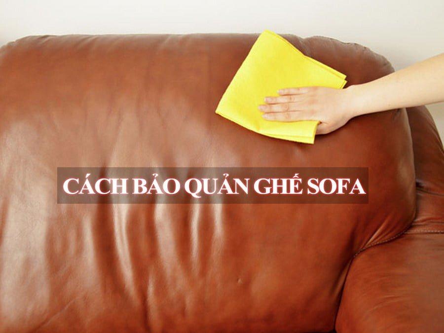 Cách bảo quản ghế sofa đẹp có độ bền cao khi sử dụng.